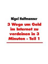 3 Wege um Geld im Internet zu verdeinen in 3 Mi...