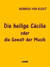 Die heilige Cäcilie oder die Gewalt der Musik -...
