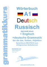 Wörterbuch Deutsch - Russisch - Englisch Niveau A1 - Lernwortschatz A1 für Sprachkurs DEUTSCH zum erfolgreichen Selbstlernen für Russisch sprechende TeilnehmerInnen