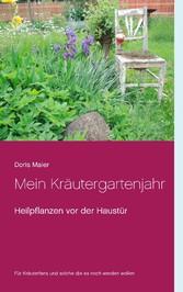 Mein Kräutergartenjahr - Heilpflanzen vor der H...