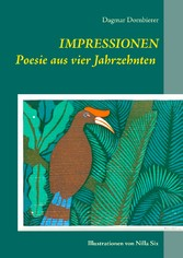 Impressionen - Poesie aus vier Jahrzehnten und ...