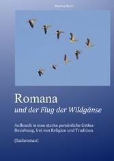 Romana und der Flug der Wildgänse - Aufbruch in...