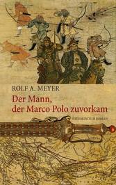 Der Mann, der Marco Polo zuvorkam - Historische...