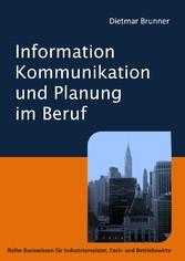 Information, Kommunikation und Planung im Beruf...