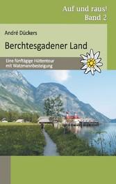 Berchtesgadener Land - Eine fünftägige Hüttento...