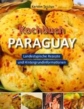 Kochbuch Paraguay - Landestypische Rezepte und ...