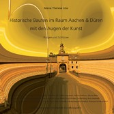 Historische Bauten im Raum Aachen & Düren mit d...