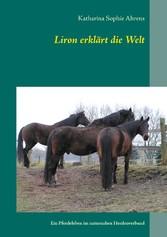 Liron erklärt die Welt - Ein Pferdeleben im naturnahen Herdenverband