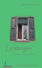 Lichtungen - Gedichte und Kurzgeschichten