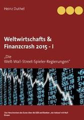 Weltwirtschafts & Finanzcrash 2015 -I - Die Wel...