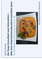 Der Soup-Consultant next Generation - Was eine ...