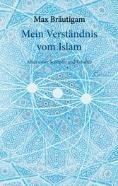 Mein Verständnis vom Islam - Allah unser Schöpf...