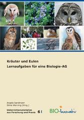 Kräuter und Eulen - Lernaufgaben für eine Biolo...