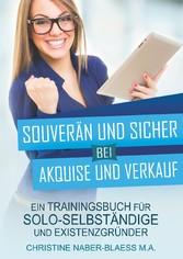 Souverän und sicher bei Akquise und Verkauf - E...