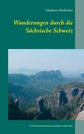 Wanderungen durch die Sächsische Schweiz - 11 T...
