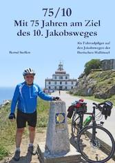 75/10 - Mit 75 Jahren am Ziel des 10. Jakobsweg...