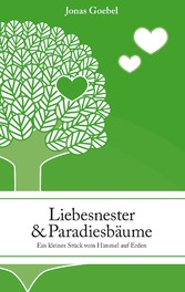 Liebesnester und Paradiesbäume - Ein kleines St...