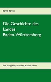 Die Geschichte des Landes Baden-Württemberg - E...