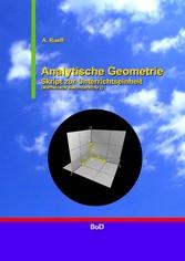 Analytische Geometrie - Skript zur Unterrichtseinheit (Mathematik Sekundarstufe 2)