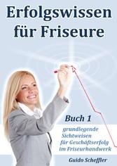 Erfolgswissen für Friseure Buch 1 - grundlegend...
