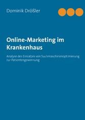 Online-Marketing im Krankenhaus - Analyse des E...