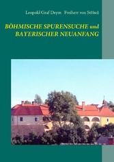 Böhmische Spurensuche und bayerischer Neuanfang...