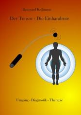 Der Tensor - Die Einhandrute - Umgang - Diagnos...