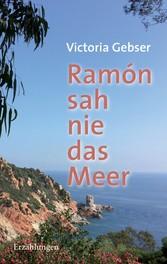 Ramón sah nie das Meer