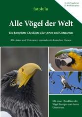 Alle Vögel der Welt - Die komplette Checkliste aller Arten und Unterarten