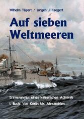 Auf sieben Weltmeeren - Erinnerungen eines kaiserlichen Admirals, Erstes Buch: Von Köslin bis Alexandrien