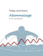 Atemmassage - Ein Lehr- und Übungsbuch