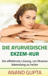 Die ayurvedische Ekzem-Kur - Die effektivste Lö...