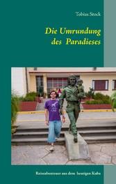 Die Umrundung des Paradieses - Reiseabenteuer a...