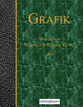 Grafik - Handbuch vervielfältigende Kunst