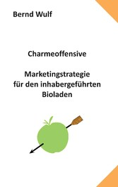 Charmeoffensive - Marketingstrategie für den in...