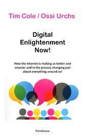 Digital Enlightenment Now! - How the Internet i...