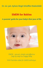EMDR for Babies - A parents guide for your baby...