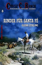 Circle C-Ranch #8: Rinder für Santa Fé