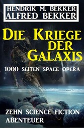 Die Kriege der Galaxis: Zehn Science Fiction Ab...
