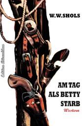 Am Tag als Betty starb