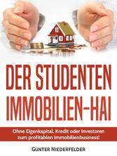 Der Studenten Immobilien-Hai - Ohne Eigenkaptia...