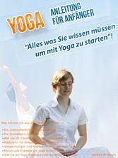 Yoga Anleitung für Anfänger - Alles was Sie wis...