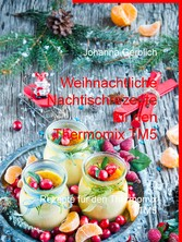 Weihnachtliche Nachtischrezepte für den Thermom...