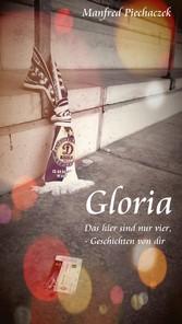 Gloria - Das hier sind nur vier, - Geschichten ...