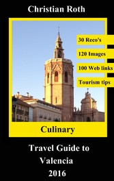 Culinary Travel Guide to Valencia 2016 - combin...
