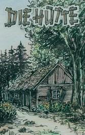 Die Hütte - Chronik eines Mörders