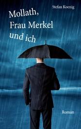 Mollath, Frau Merkel und ich
