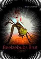 Beelzebubs Brut