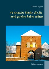 44 deutsche Städte, die Sie auch gesehen haben ...