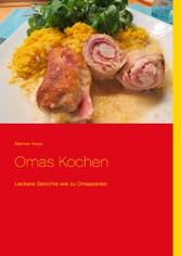 Omas Kochen - Leckere Gerichte wie zu Omaszeiten